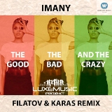 IMANY — THE GOOD, THE BAD and THE CRAZY (FILATOV & KARAS REMIX)