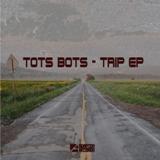 ADA075 TOTS BOTS — TRIP EP