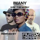 IMANY ft. FILATOV & KARAS — DON'T BE SO SHY
