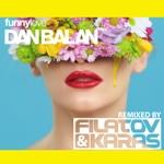 Dan Balan — Funny Love (Filatov & Karas Remix)
