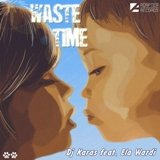 ADA 020 DJ KARAS feat. ELA WARDI — WASTE TIME